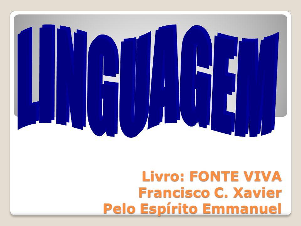 Livro: FONTE VIVA Francisco C. Xavier Pelo Espírito Emmanuel