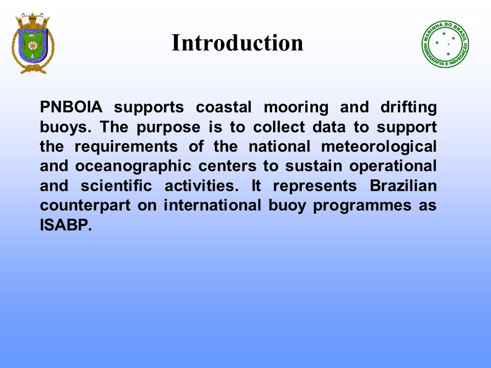 Introduction PNBOIA supports coastal mooring and drifting buoys.