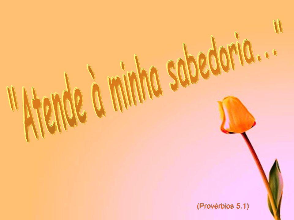 (Provérbios 5,1)