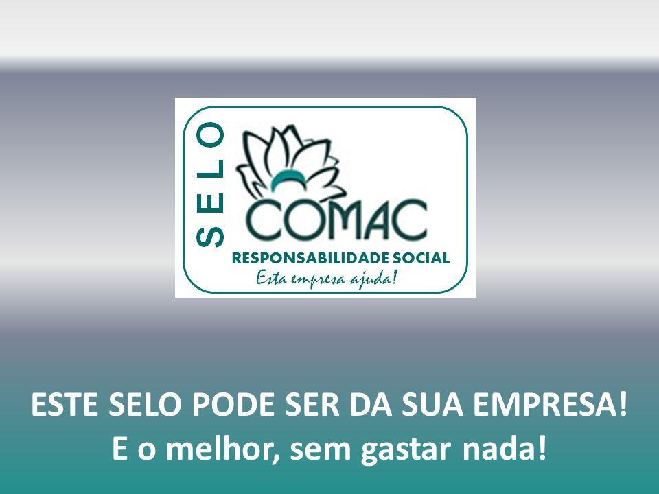 O Selo de Responsabilidade Social da COMAC foi criado para destacar as empresas que investem em Responsabilidade Social através do Patrocínio dos Projetos Sociais da COMAC.