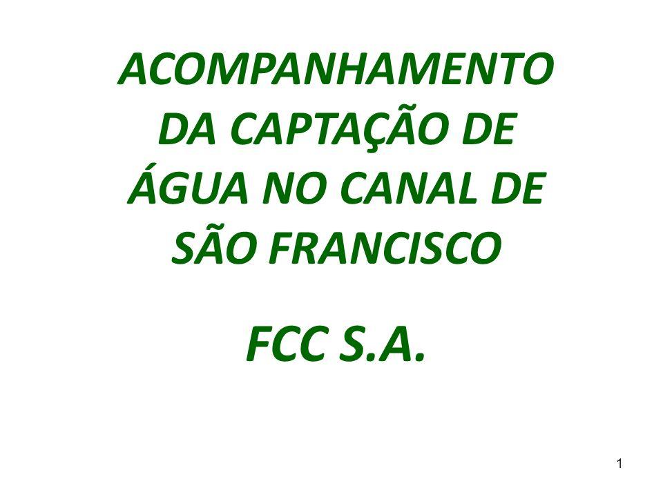 1 ACOMPANHAMENTO DA CAPTAÇÃO DE ÁGUA NO CANAL DE SÃO FRANCISCO FCC S.A.