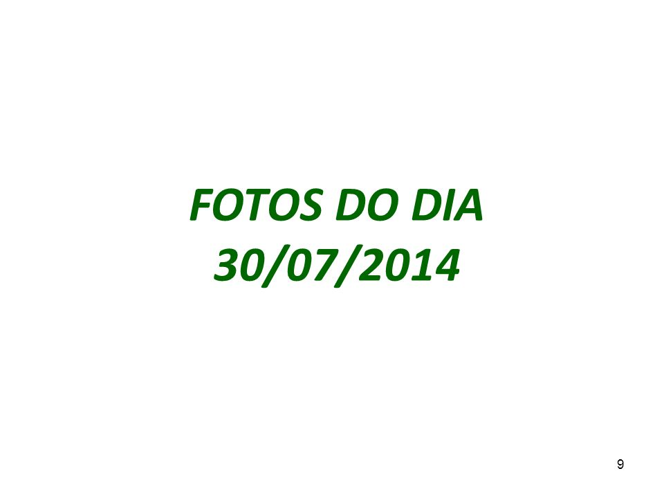9 FOTOS DO DIA 30/07/2014