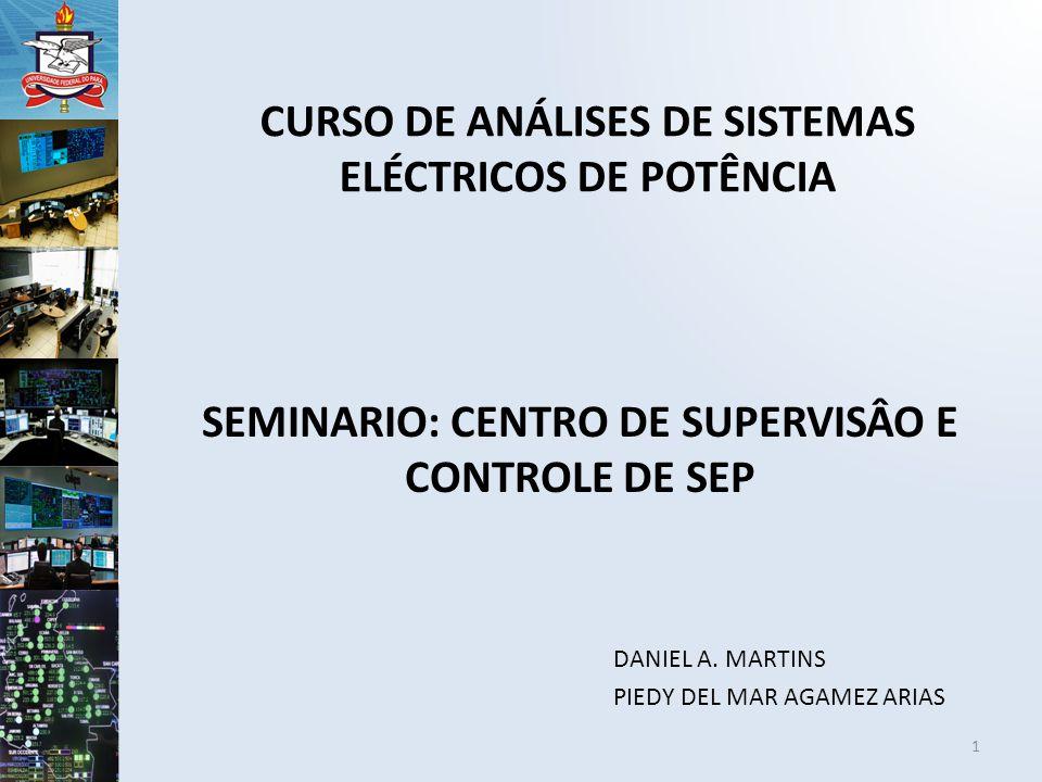 SEMINARIO: CENTRO DE SUPERVISÂO E CONTROLE DE SEP DANIEL A.