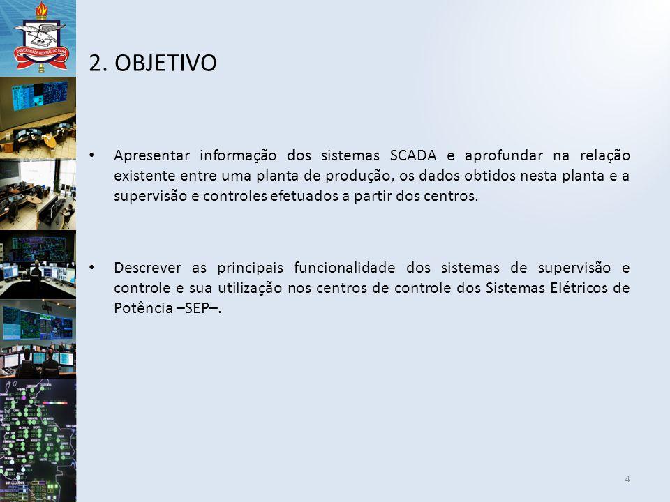 Apresentar informação dos sistemas SCADA e aprofundar na relação existente entre uma planta de produção, os dados obtidos nesta planta e a supervisão e controles efetuados a partir dos centros.