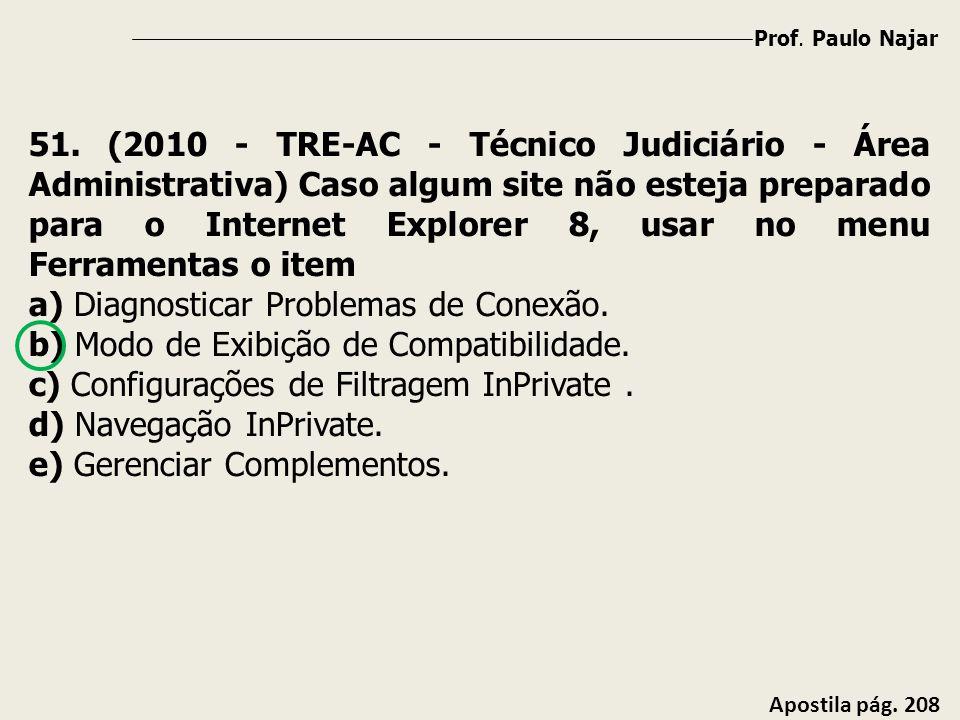 Prof. Paulo Najar Apostila pág. 208 51. (2010 - TRE-AC - Técnico Judiciário - Área Administrativa) Caso algum site não esteja preparado para o Interne