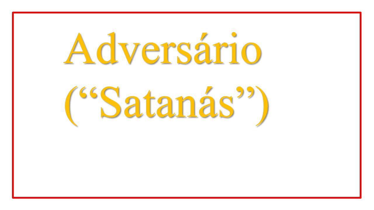 "Adversário (""Satanás"")"