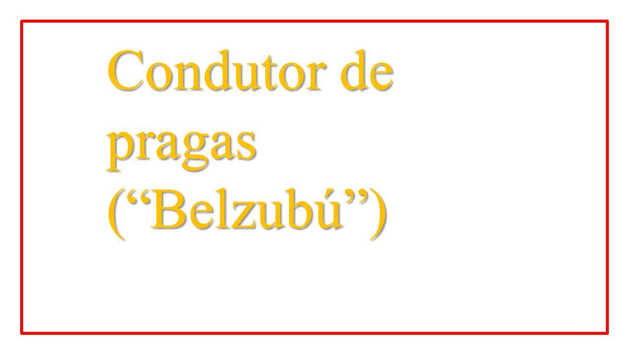 "Condutor de pragas (""Belzubú"")"