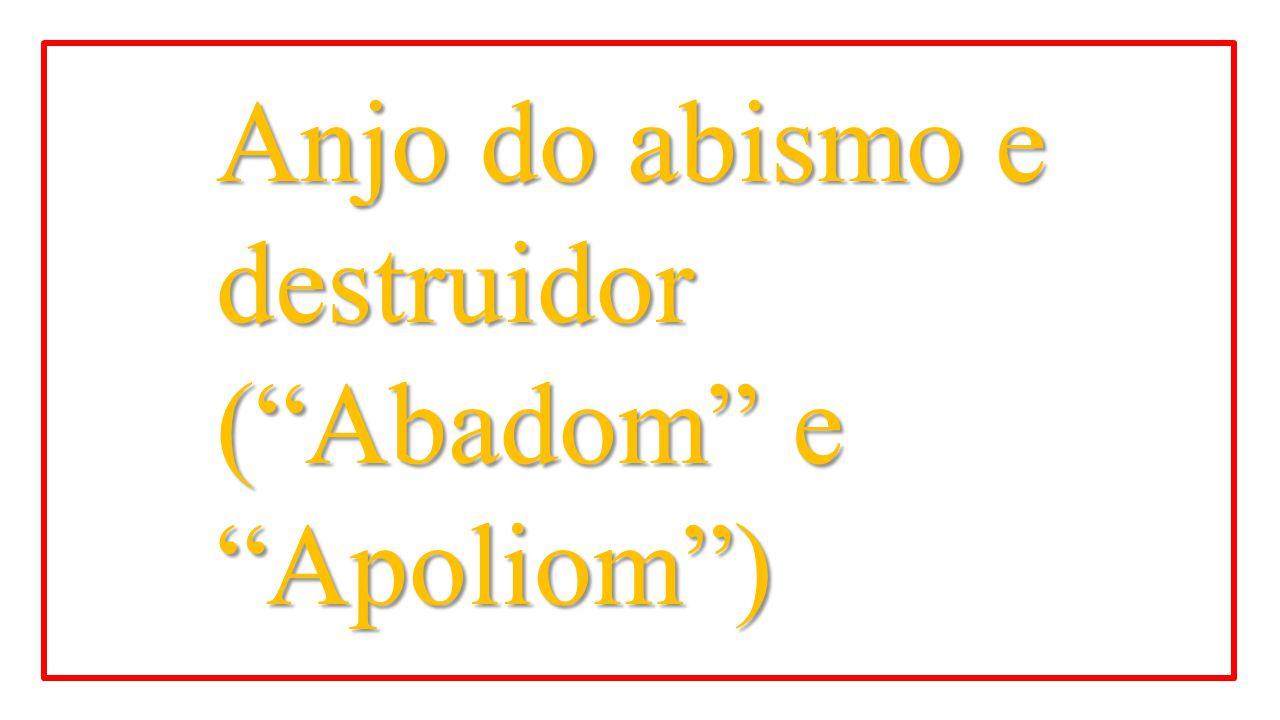 "Anjo do abismo e destruidor (""Abadom"" e ""Apoliom"")"
