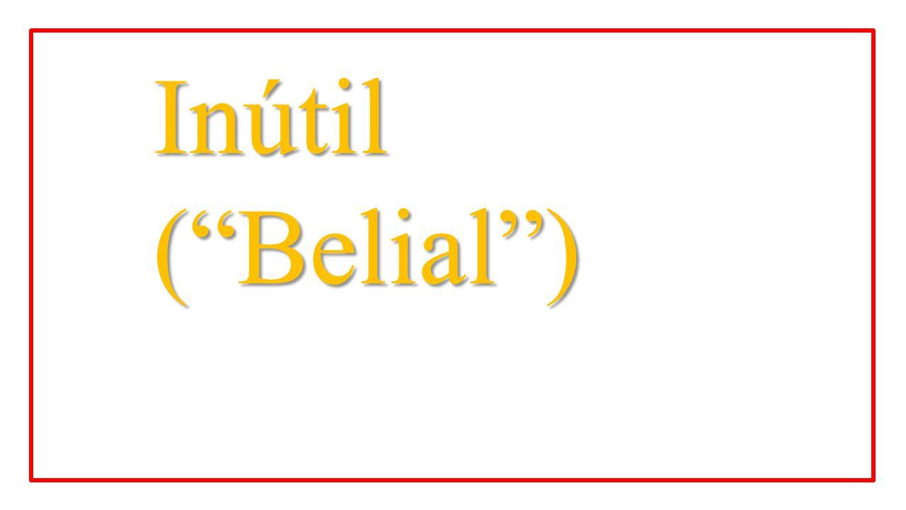 "Inútil (""Belial"")"