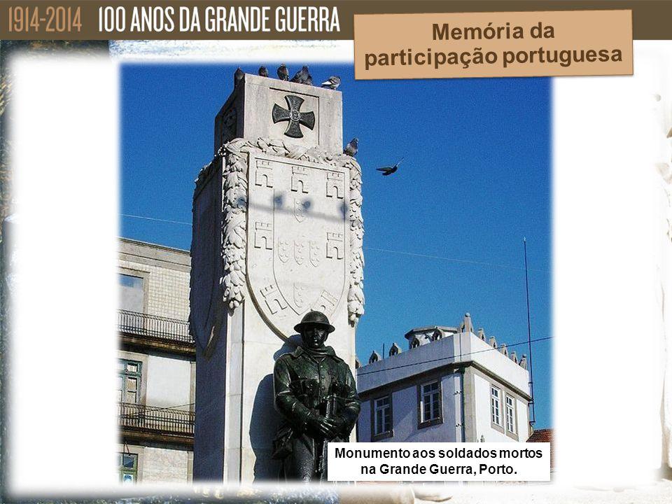 Monumento aos soldados mortos na Grande Guerra, Porto. Memória da participação portuguesa