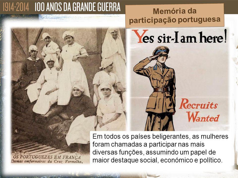 Em todos os países beligerantes, as mulheres foram chamadas a participar nas mais diversas funções, assumindo um papel de maior destaque social, econó