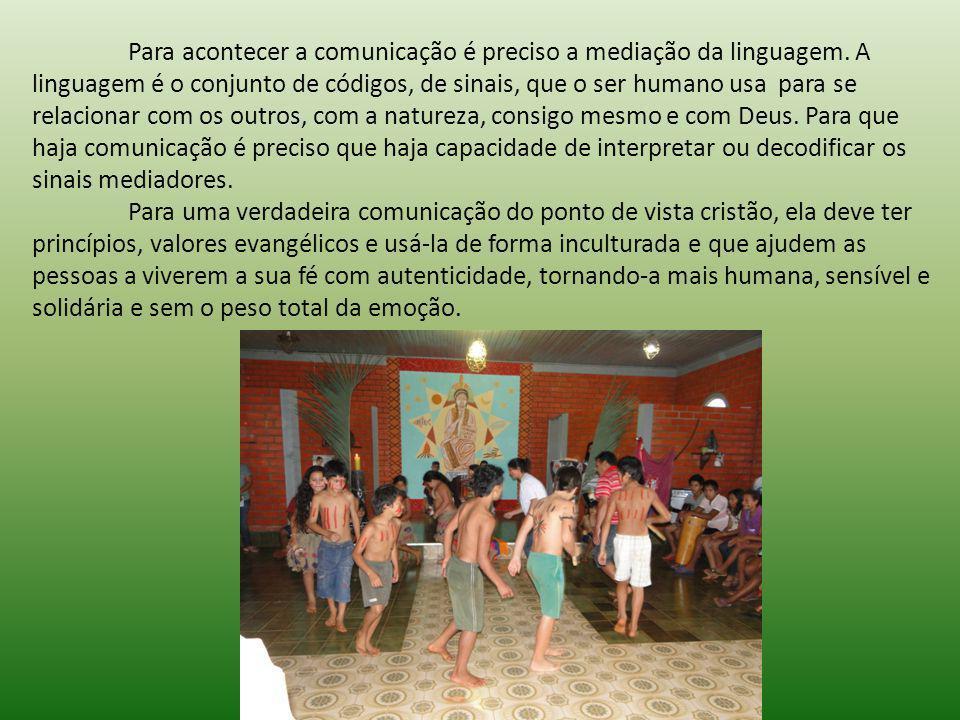 Para acontecer a comunicação é preciso a mediação da linguagem.