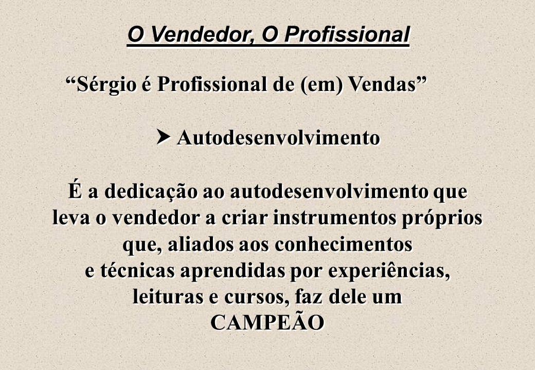"""O Vendedor, O Profissional """"Sérgio é Profissional de (em) Vendas""""  (Idem ao Antonio - Vendedor Profissional)  Campeão de vendas  Desenvolve algo pe"""