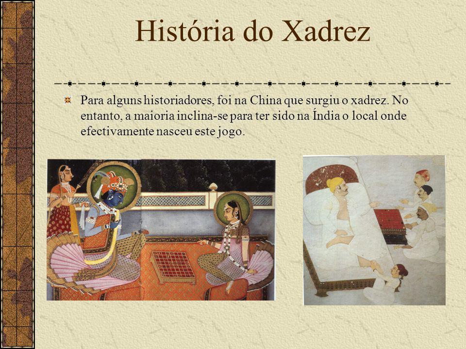 Nessa época não se jogava ao xadrez, tal como o conhecemos hoje, mas a um jogo chamado Chaturanga, ou seja, um jogo antepassado do xadrez.