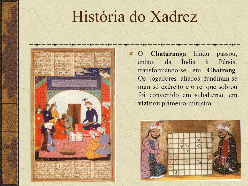 Os Persas não inventaram o jogo mas melhoraram simplesmente o seu sentido, desde que o conheceram, após as conquistas das regiões setentrionais da Índia.