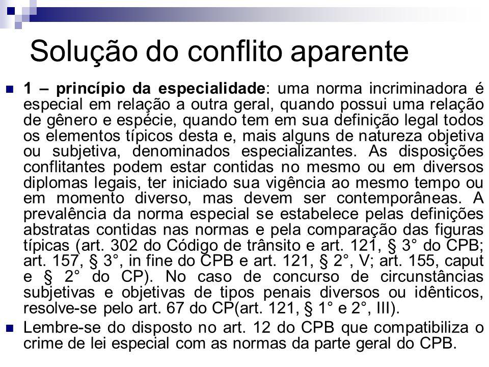 Solução do conflito aparente 1 – princípio da especialidade: uma norma incriminadora é especial em relação a outra geral, quando possui uma relação de