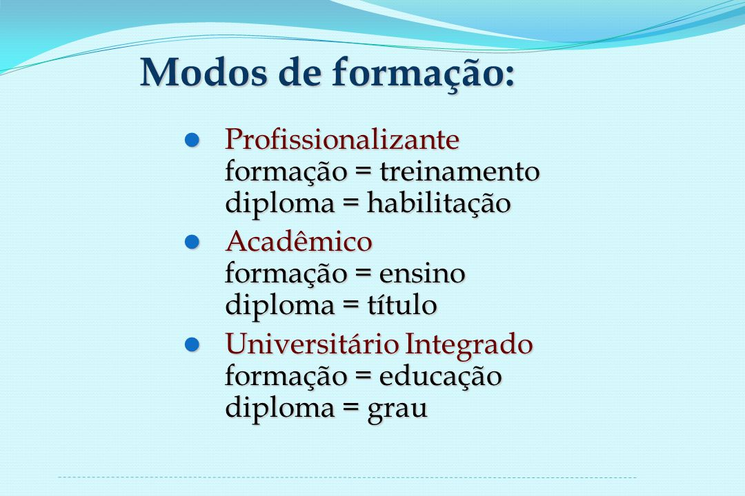 Modelos curriculares: Europeu Mediterrâneo (residual na Argentina e Uruguai) Norte-Americano (Flexner 1910) Europeu Unificado (Processo de Bolonha 1999-2010) Brasileiro (pós-reforma de 1968 + ajustes) Brasileiro (pós-reforma de 1968 + ajustes)