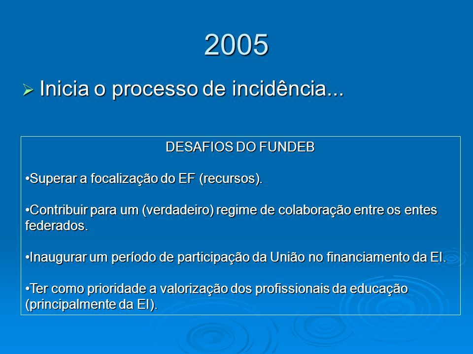 A realidade... Educação infantil fica fora do projeto de lei do novo fundo - 2005.