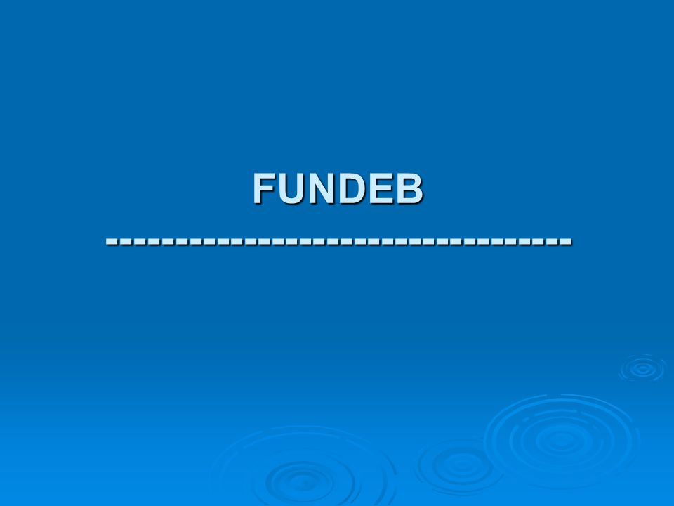 FUNDEB ----------------------------------
