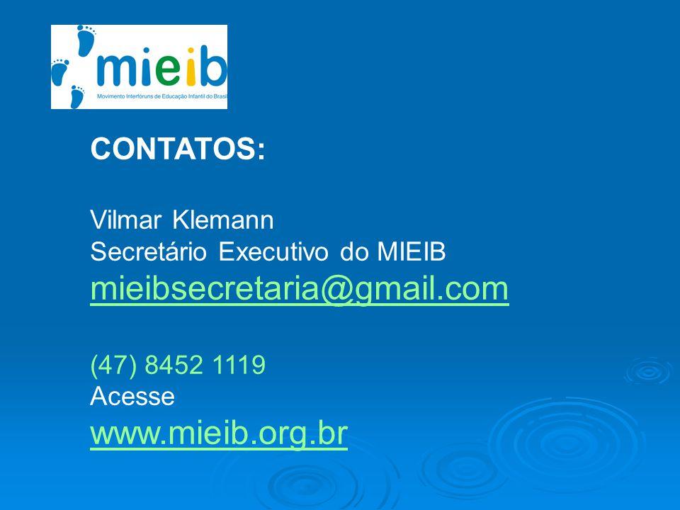 CONTATOS: Vilmar Klemann Secretário Executivo do MIEIB mieibsecretaria@gmail.com (47) 8452 1119 Acesse www.mieib.org.br