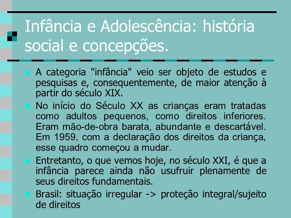 Infância e Adolescência: história social e concepções. A categoria