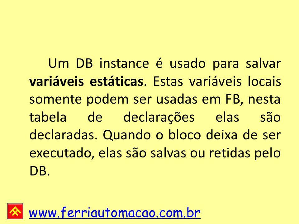 www.ferriautomacao.com.br Um DB instance é usado para salvar variáveis estáticas.