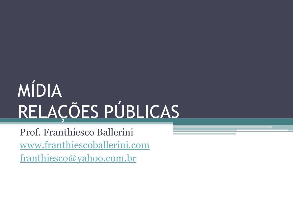 MÍDIA RELAÇÕES PÚBLICAS Prof.