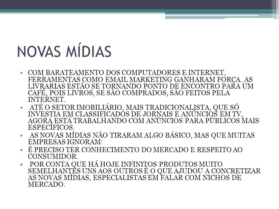 NOVAS MÍDIAS COM BARATEAMENTO DOS COMPUTADORES E INTERNET, FERRAMENTAS COMO EMAIL MARKETING GANHARAM FORÇA.