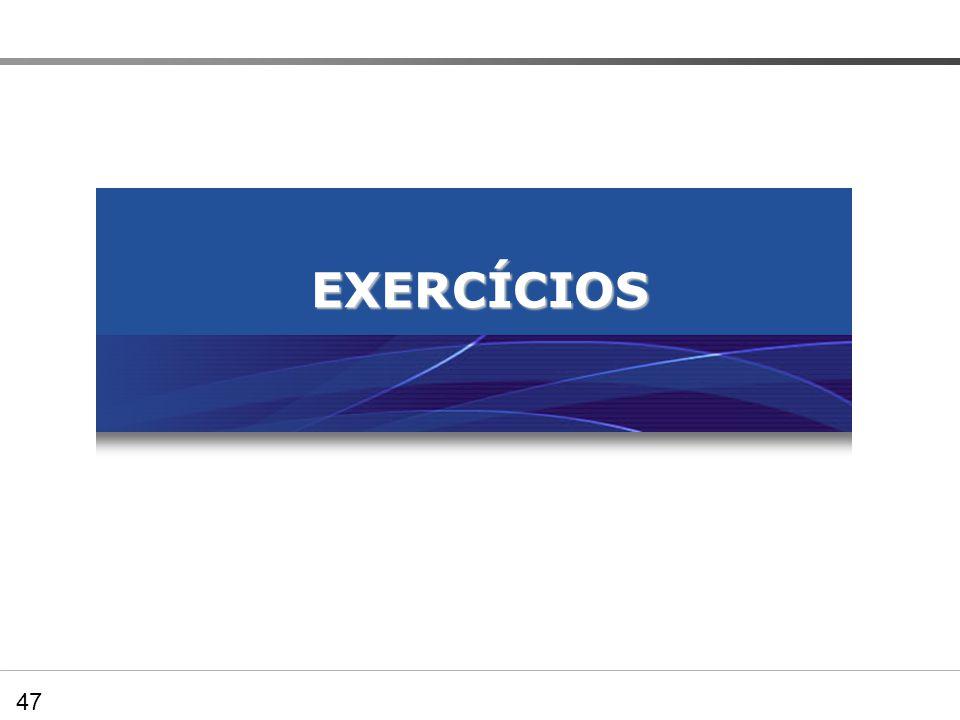 EXERCÍCIOS 47