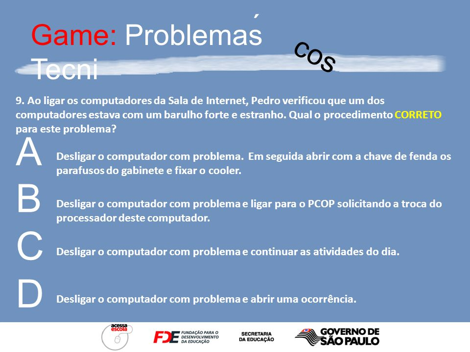 Game: Problemas Tecni ´ cos 8.