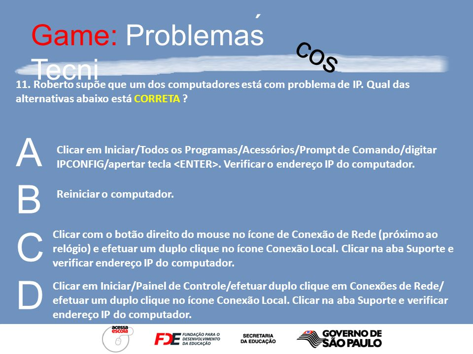 Game: Problemas Tecni ´ cos 10.