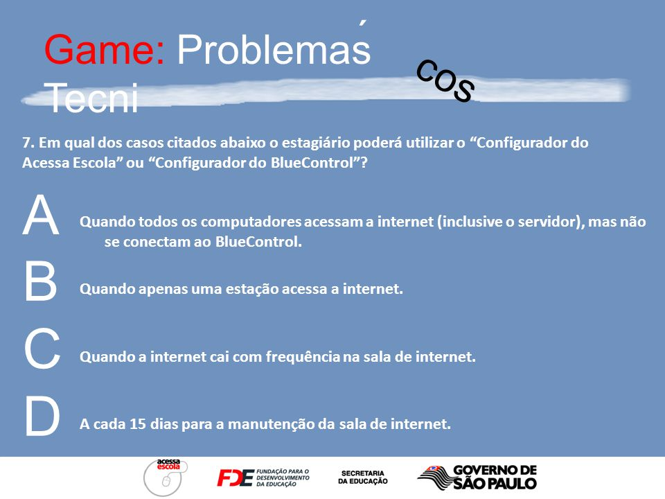 Game: Problemas Tecni ´ cos 6.