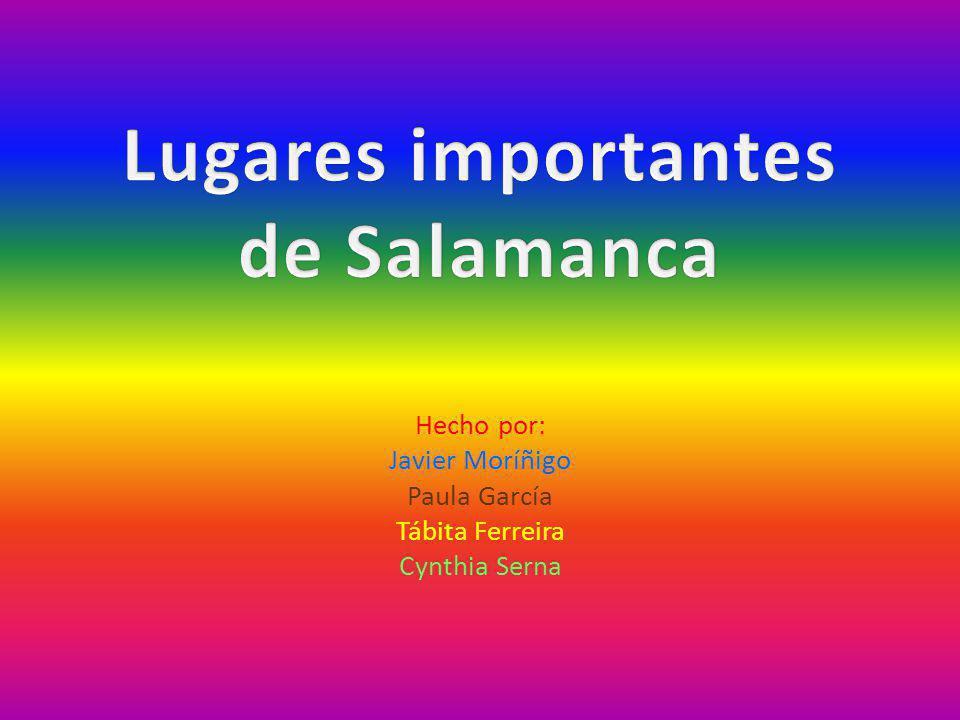 Hecho por: Javier Moríñigo Paula García Tábita Ferreira Cynthia Serna
