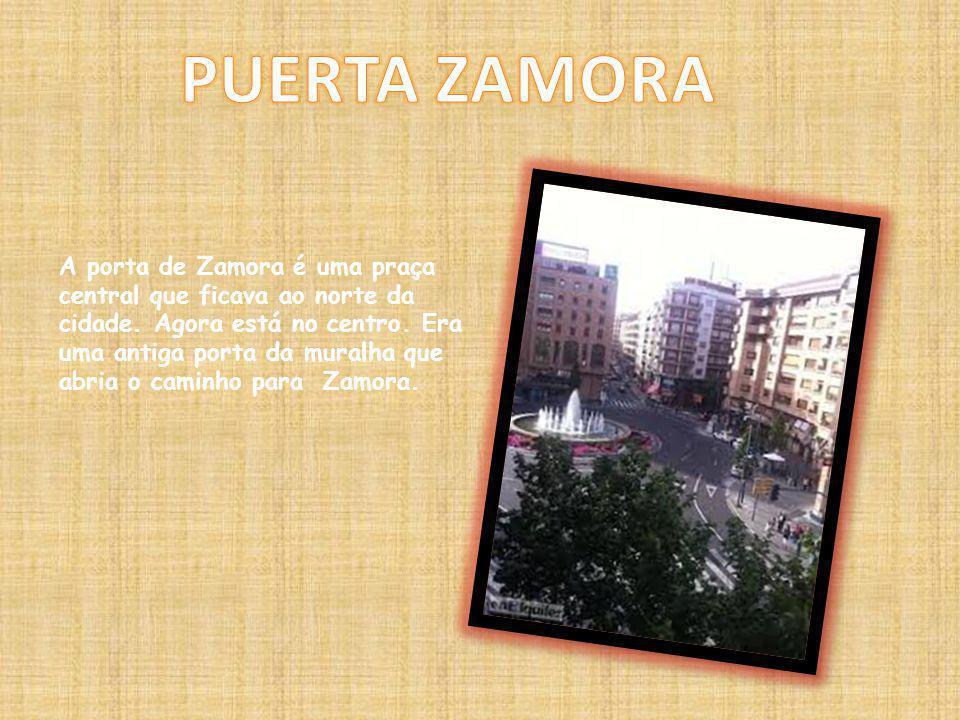 A porta de Zamora é uma praça central que ficava ao norte da cidade.