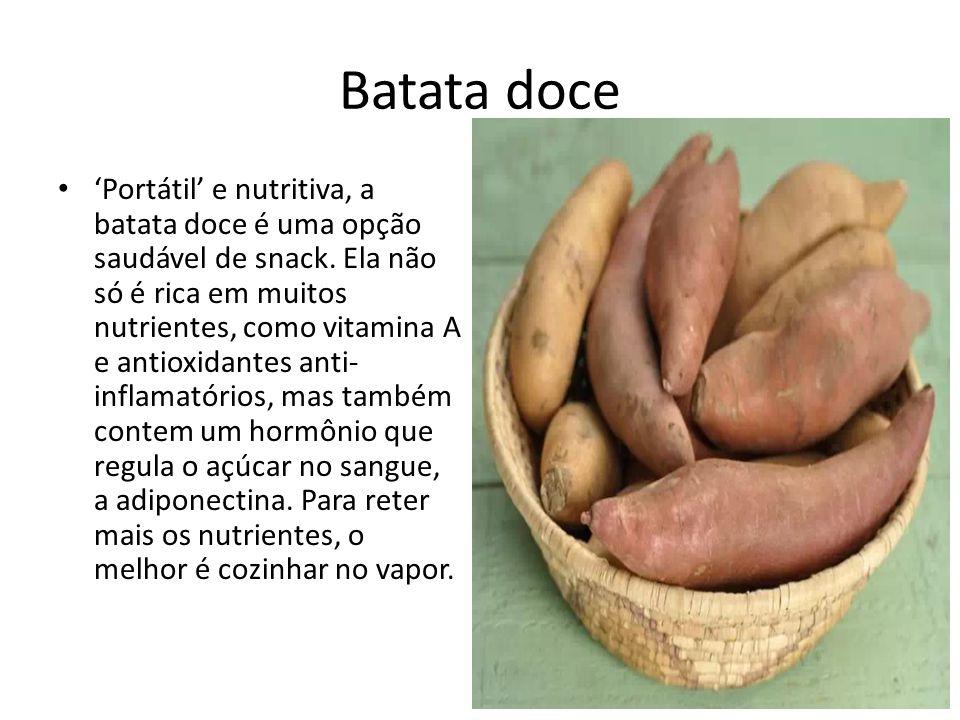 Batata doce 'Portátil' e nutritiva, a batata doce é uma opção saudável de snack. Ela não só é rica em muitos nutrientes, como vitamina A e antioxidant