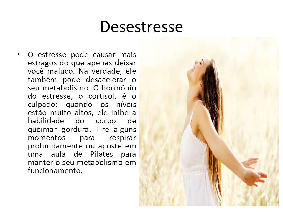 Desestresse O estresse pode causar mais estragos do que apenas deixar você maluco. Na verdade, ele também pode desacelerar o seu metabolismo. O hormôn