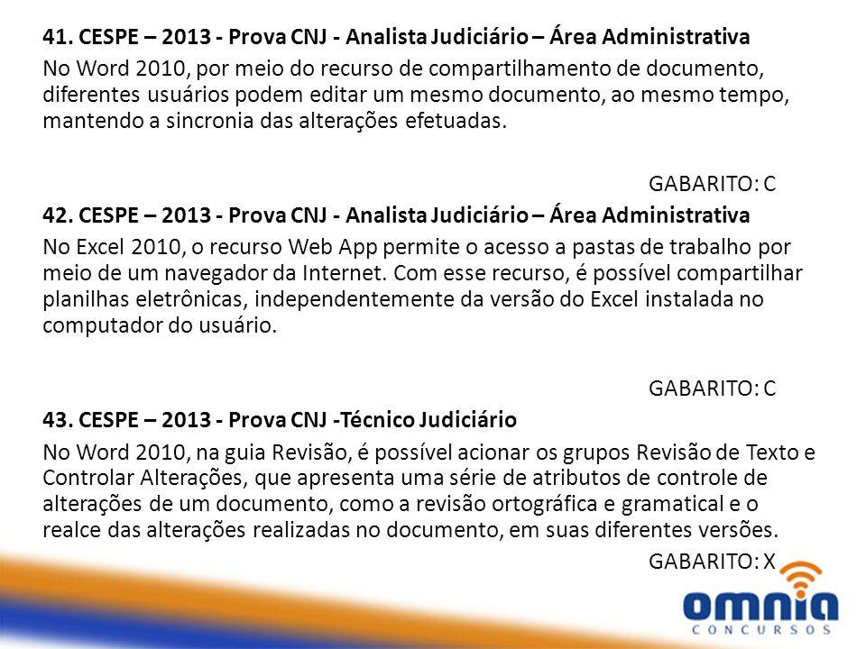 41. CESPE – 2013 - Prova CNJ - Analista Judiciário – Área Administrativa No Word 2010, por meio do recurso de compartilhamento de documento, diferente