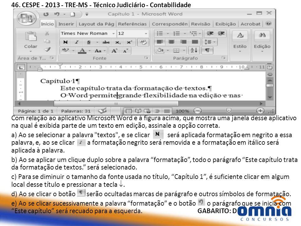 46. CESPE - 2013 - TRE-MS - Técnico Judiciário - Contabilidade Com relação ao aplicativo Microsoft Word e à figura acima, que mostra uma janela desse