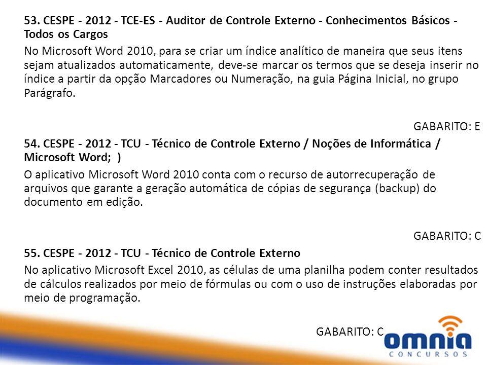 53. CESPE - 2012 - TCE-ES - Auditor de Controle Externo - Conhecimentos Básicos - Todos os Cargos No Microsoft Word 2010, para se criar um índice anal