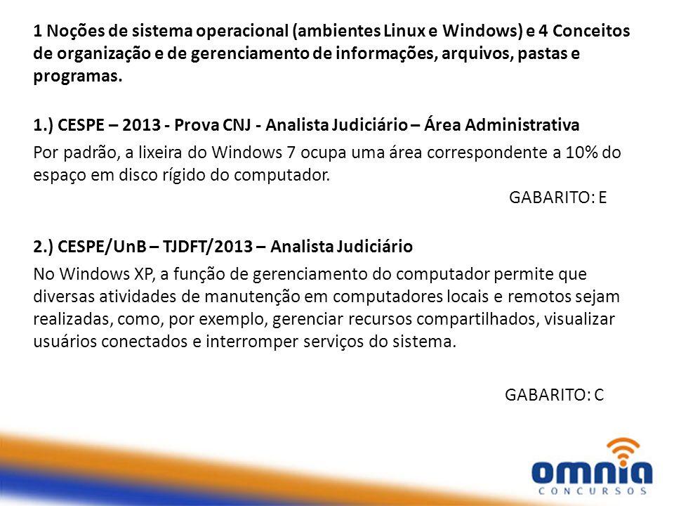 1 Noções de sistema operacional (ambientes Linux e Windows) e 4 Conceitos de organização e de gerenciamento de informações, arquivos, pastas e program