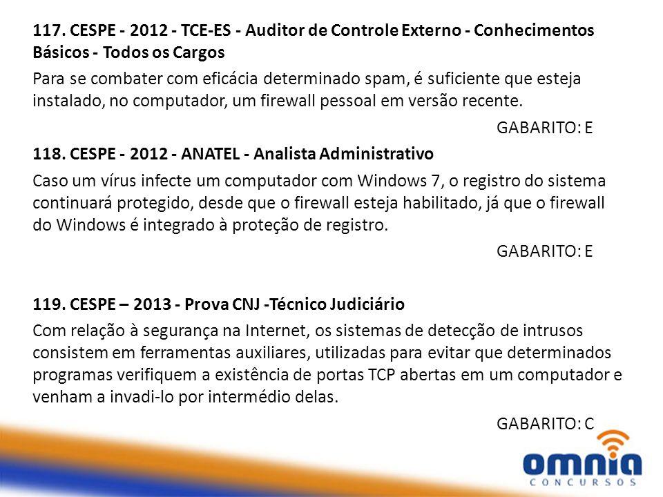 117. CESPE - 2012 - TCE-ES - Auditor de Controle Externo - Conhecimentos Básicos - Todos os Cargos Para se combater com eficácia determinado spam, é s