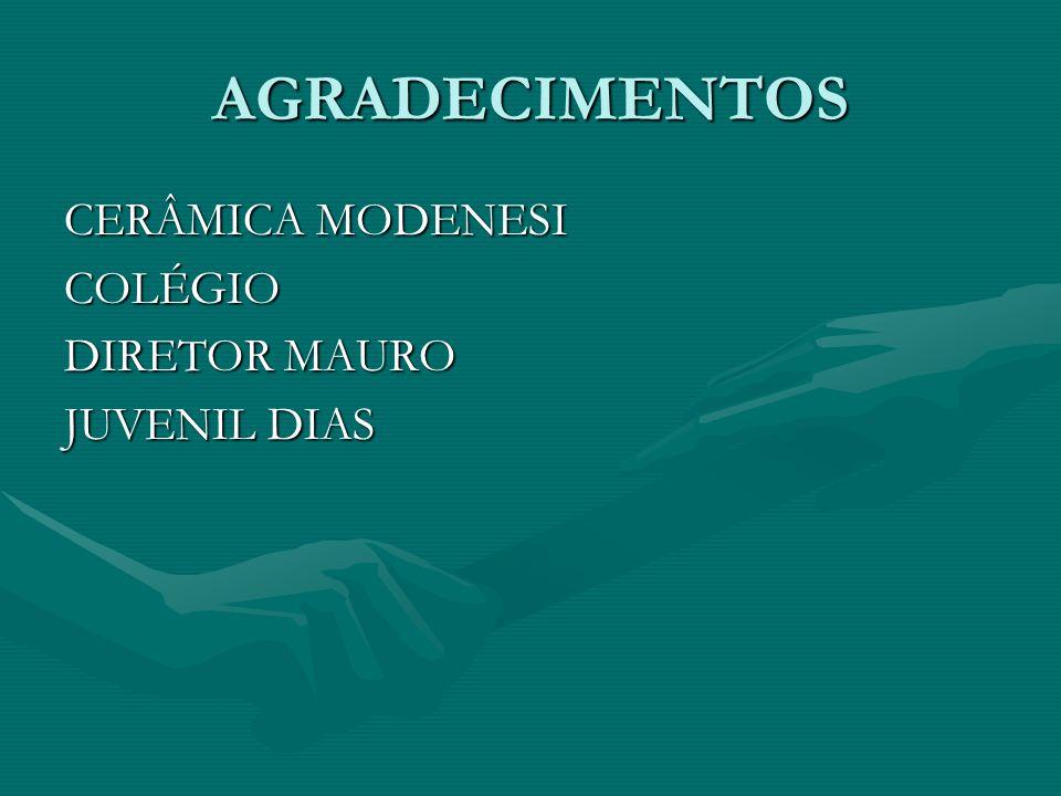 AGRADECIMENTOS CERÂMICA MODENESI COLÉGIO DIRETOR MAURO JUVENIL DIAS