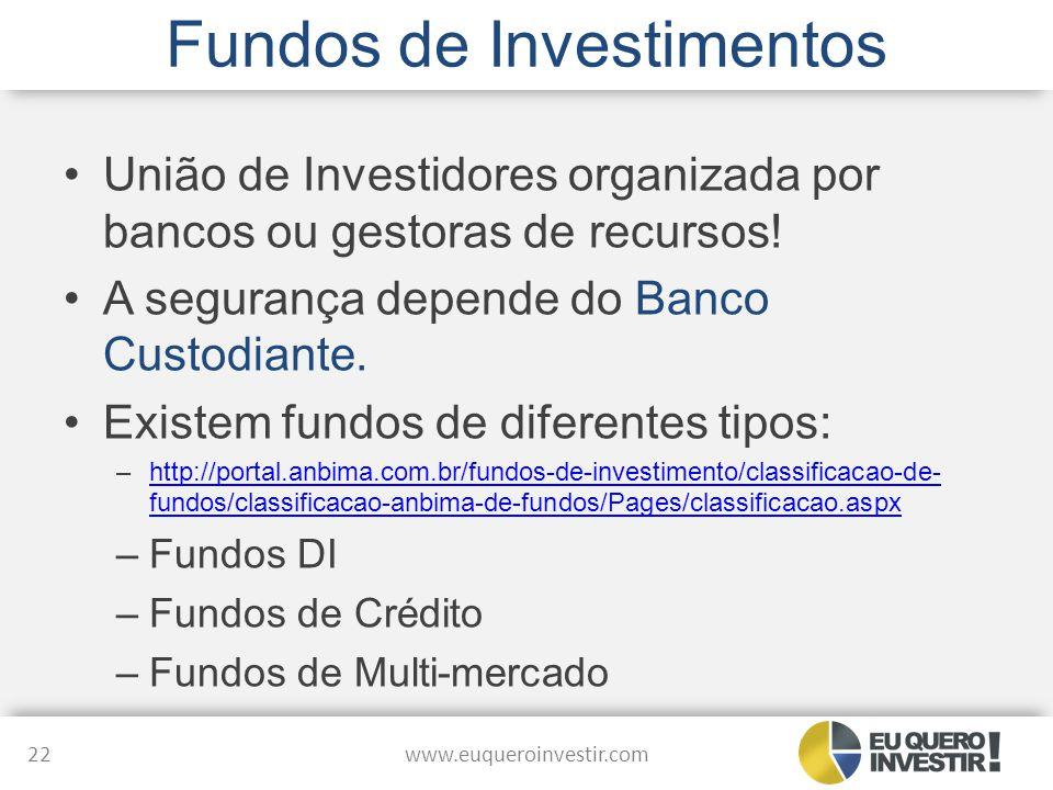 Fundos de Investimentos União de Investidores organizada por bancos ou gestoras de recursos! A segurança depende do Banco Custodiante. Existem fundos
