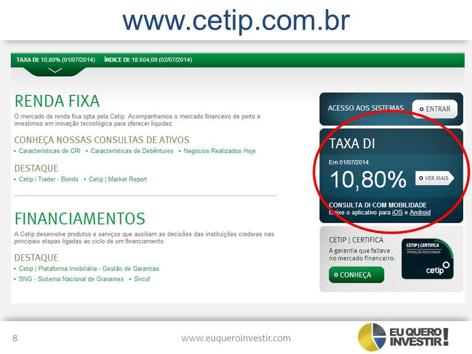 www.cetip.com.br www.euqueroinvestir.com 8
