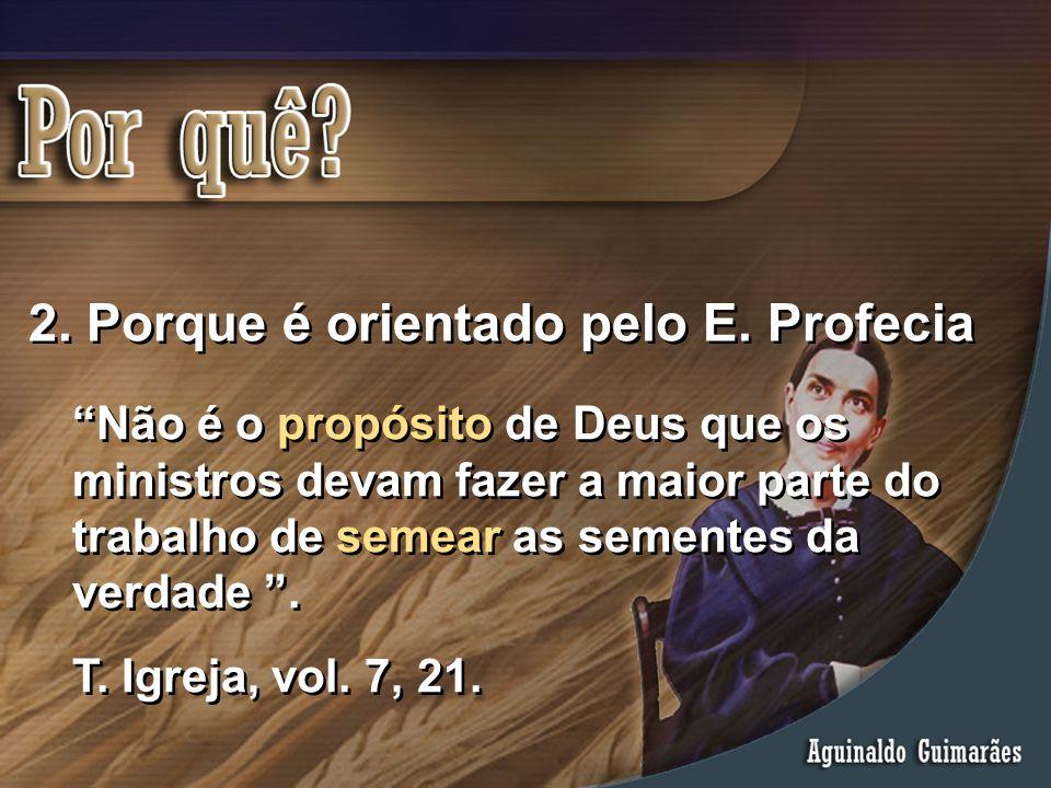 """""""Não é o propósito de Deus que os ministros devam fazer a maior parte do trabalho de semear as sementes da verdade """". T. Igreja, vol. 7, 21. """"Não é o"""
