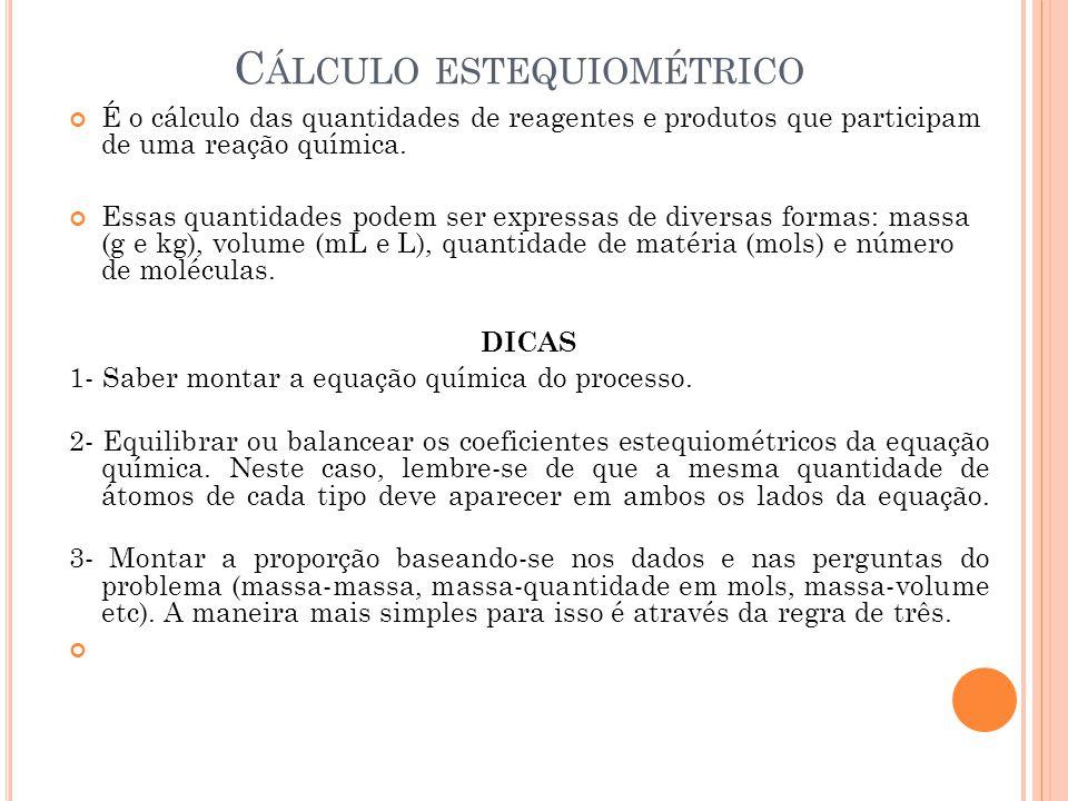 R ENDIMENTO c) Massa de Na 2 CO 3 com rendimento de 90% 53g –––––– 100% y –––––– 90% y = 47,7g O rendimento de uma reação pode ser calculado teoricamente dividindo-se a quantidade realmente obtida na prática pela quantidade calculada teoricamente pelos coeficientes, neste caso, temos: R = 47,7/53 = 90%