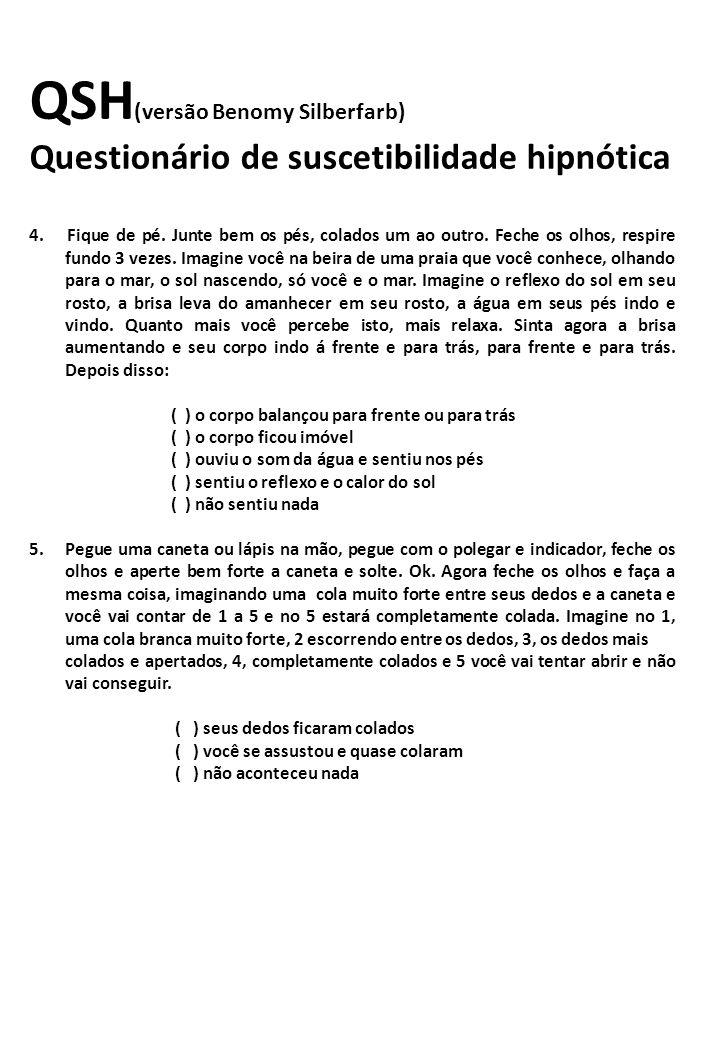 QSH (versão Benomy Silberfarb) Questionário de suscetibilidade hipnótica 4.