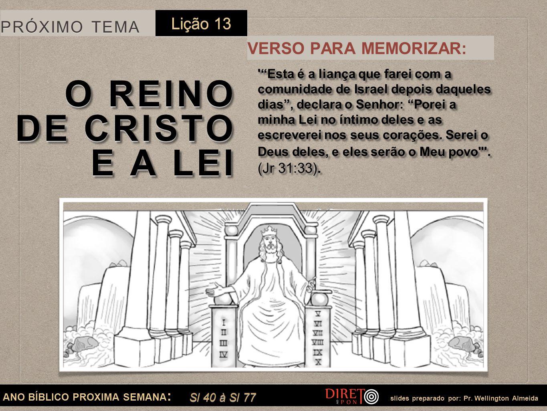 """ANO BÍBLICO PROXIMA SEMANA : slides preparado por: Pr. Wellington Almeida PRÓXIMO TEMA O REINO DE CRISTO E A LEI O REINO DE CRISTO E A LEI '""""Esta é a"""
