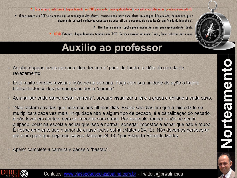 Contatos: www.classedaescolasabatina.com.br - Twitter: @prwalmeida www.classedaescolasabatina.com.br Norteamento Este arquivo está sendo disponibiliza