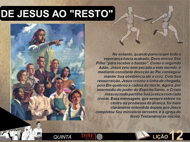 LIÇÃO 12 QUINTA DE JESUS AO
